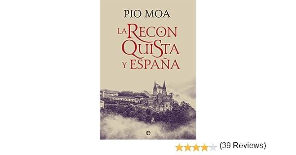La Reconquista Y España (Historia): Amazon.es: Moa, Pío: Libros