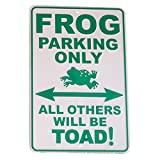 Frog Parking Only All Other Will Be Toad Tin Sign