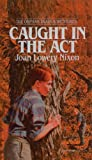 Caught in the Act, Joan Lowery Nixon, 0812473825