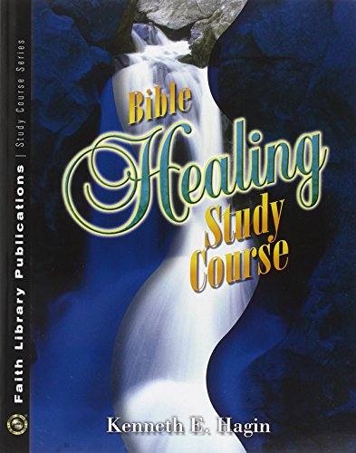 Bible Healing Study Course (Scriptures On Good Health And Long Life)