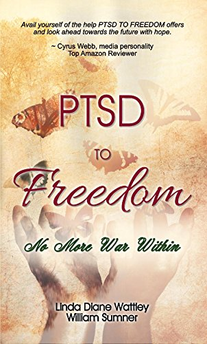PTSD to Freedom - Mental & Spiritual Healing: No More War Within by [Wattley, Linda, Sumner, William]