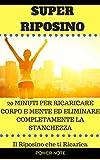 Image de SUPER RIPOSINO: 20 MINUTI PER RICARICARE CORPO E MENTE ED ELIMINARE COMPLETAMENTE LA STANCHEZZA - Il Riposino che ti Ricarica (Italian Edition)