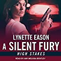 A Silent Fury: High Stakes, Book 2 Audiobook by Lynette Eason Narrated by Amy Melissa Bentley