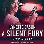 A Silent Fury: High Stakes, Book 2 | Lynette Eason