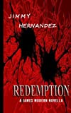 Redemption: A James Modern Novella (James Modern Series) (Volume 2)