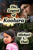 The Legend of Koolura, Michael L. Thal, 1470135337
