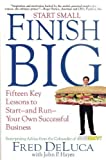 img - for Start Small Finish Big: Fifteen Key Lessons to Start - and Run - Your Own Successful Business by Fred DeLuca (2012-12-15) book / textbook / text book