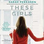 These Girls | Sarah Pekkanen
