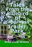 img - for Tales From the Bluebird of Happiness Trailer Park book / textbook / text book