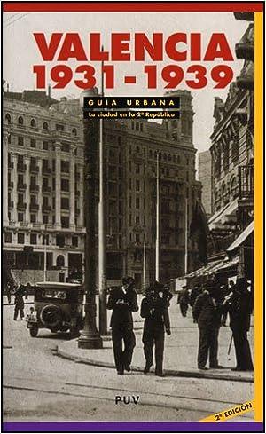 Guía Urbana. Valencia 1931-1939, 2a ed. : La ciudad en la II ...