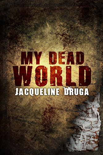 My Dead World by [Druga, Jacqueline]