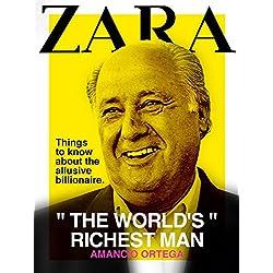 Zara: The World's Richest Man