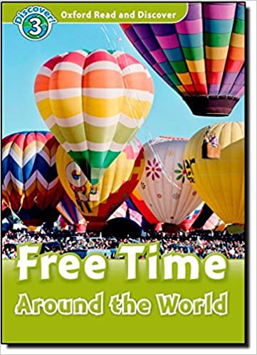 Lataa pdf-tiedostoja ilmaiseksi Oxford Read and Discover: Level 3: 600-Word Vocabulary Free Time Around the World Audio CD Pack PDF MOBI