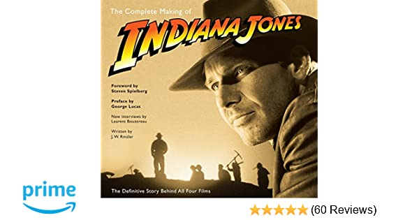 Amazon The Complete Making Of Indiana Jones The Definitive
