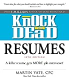 Knock  em Dead Resumes: A Killer Resume Gets MORE Job Interviews!