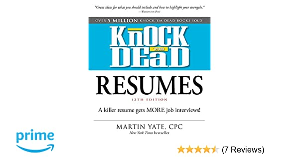 Knock \'em Dead Resumes: A Killer Resume Gets MORE Job Interviews ...