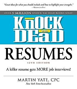 amazon com knock em dead resumes a killer resume gets more job