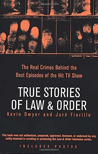 Download True Stories of Law & Order: The Real Crimes Behind the Best Episodes of the Hit TV Show by Kevin Dwyer (2006-11-07) ebook