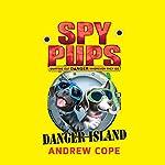 Spy Pups: Danger Island   Andrew Cope