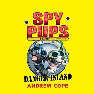 Spy Pups: Danger Island Audiobook