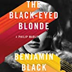 The Black-Eyed Blonde: A Philip Marlowe Novel | Benjamin Black
