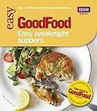 Good Food: Easy Weeknight Suppers, Barney Desmazery, 1849905312
