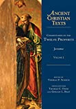 Commentaries on the Twelve Prophets (Ancient Christian Texts)