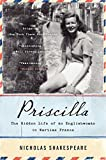 img - for Priscilla: The Hidden Life of an Englishwoman in Wartime France (P.S. (Paperback)) book / textbook / text book
