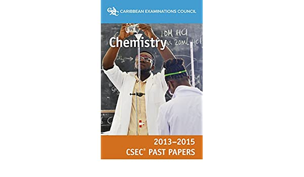 CSEC Past Papers 2013-15 Chemistry: Caribbean Examinations
