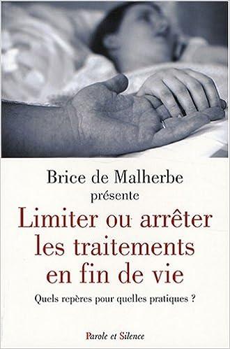 Livre Limiter ou arrêter les traitements en fin de vie : Quels repères pour quelles pratiques pdf ebook