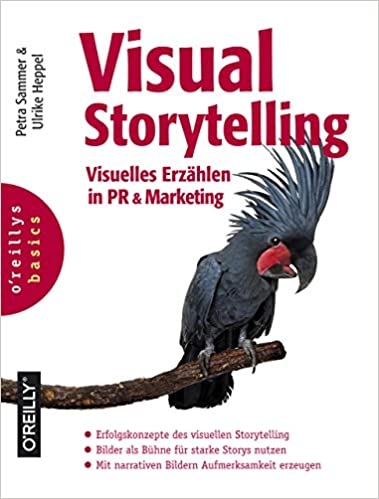 Visual Storytelling - Visuelles Erzählen in PR & Marketing (Petra Sammer, Ulrike Heppel)
