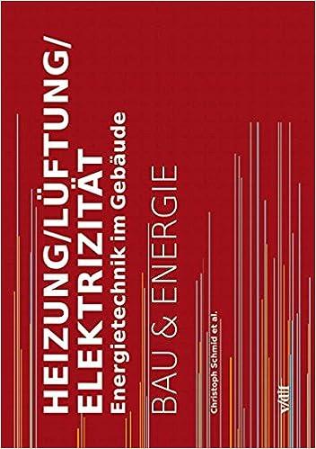 Amazing Heizung, Lüftung, Elektrizität: Energietechnik Im Gebäude Bau Und Energie:  Amazon.de: Christoph Schmid: Bücher