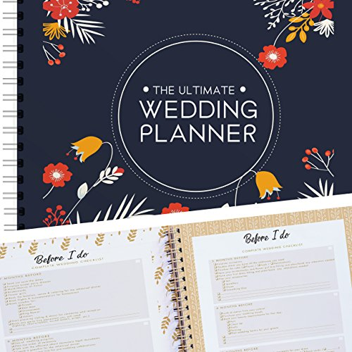 Wedding Planning Organizer And Complete Checklist - 80 Pages Of Everything You Need From Nine Months Before The Wedding To Organizing The Honeymoon Of Your Dreams! The Ultimate Wedding Planner Book!