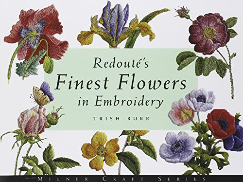 Redoute's Finest Flowers in Embroidery [Trish Burr] (Tapa Blanda)