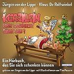 Kerzilein, kann den Weihnachten Sünde sein?: Ein Hörbuch, das Sie sich schenken können | Klaus De Rottwinkel,Jürgen von der Lippe