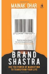 Brand Shastra: Use the Power of Marketing to Transform Your Life Paperback