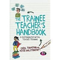 The Trainee Teacher's Handbook: A companion for initial teacher training