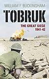 Tobruk: The Great Siege 1941-42