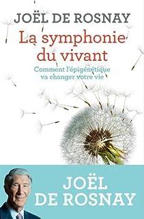 La symphonie du vivant : comment l'épigénétique va changer votre vie, Rosnay, Joël de