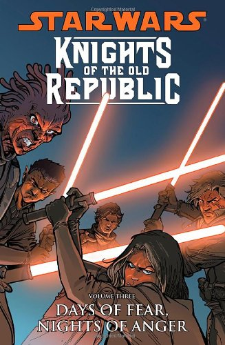 (Star Wars: Knights of the Old Republic Volume 3: Days of Fear, Nights of Anger)