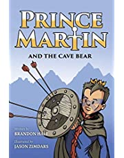 Prince Martin and the Cave Bear: Two Kids, Colossal Courage, and a Classic Quest