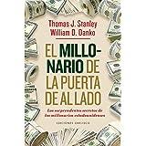 El millonario de la puerta de al lado / The Millionaire Next Door: Los Sorprendentes Secretos De Los Millonarios Estadounidenses