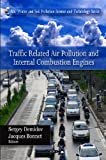 Traffic Related Air Pollution and Internal Combustion Engines, Sergey Demidov and Jacques Bonnet, 1607411458