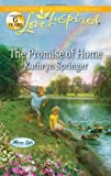 The Promise of Home, Kathryn Springer, 0373877455