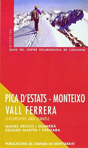 Descargar Libro Pica D'estats – Monteixo – Vall Ferrera. Excursions Amb Esquís Manel Broch I Guimerà
