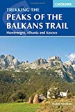 The Peaks of the Balkans Trail: Through Montenegro, Albania and Kosovo