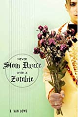 Never Slow Dance With a Zombie Kindle Edition