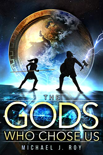 The Gods Who Chose Us by Michael J Roy ebook deal