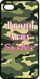 Proud Army Sister Camoflauge Black Plastic Case for Apple iPhone 4 or iPhone 4s
