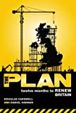 img - for The Plan: Twelve months to renew Britain book / textbook / text book